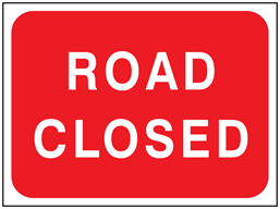 Road closed temporary road sign.