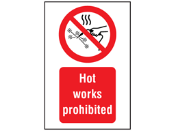 Hot works prohibited symbol and text safety sign.