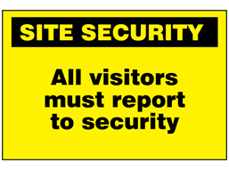 All visitors must report to security sign