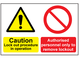 Caution lock out procedure in operation, authorised personnel sign.