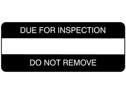 Due for inspection, Do not remove label