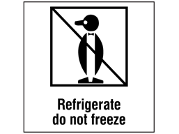 Refrigerate do not freeze heavy duty packaging label