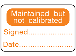 Maintained but not calibrated label