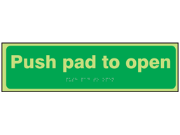 Push pad to open photoluminescent sign.
