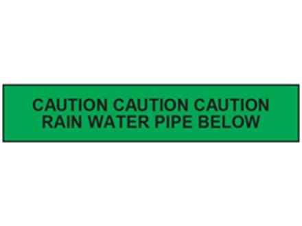 Caution rain water pipe below tape.