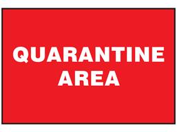Quarantine area sign.