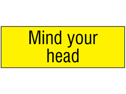 Mind your head, engraved sign.