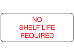 No shelf life required label