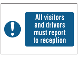 All visitors and drivers must report to reception symbol and text safety sign.