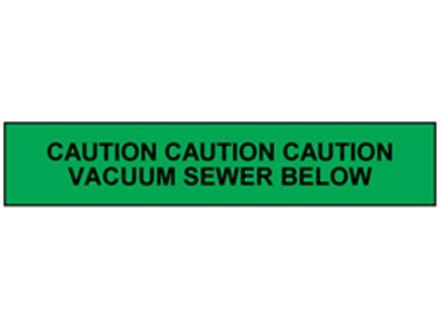 Caution vacuum sewer tape.