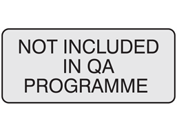Not included in QA programme aluminium foil labels.
