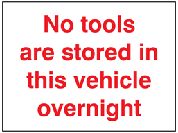 No tools are stored in this vehicle overnight sign