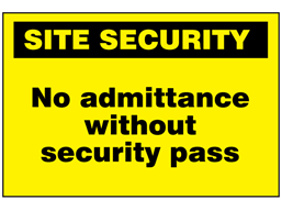 No admittance without security pass sign