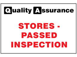 Stores - Passed inspection quality assurance sign