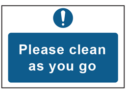 Please clean as you go safety sign.