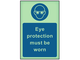 Eye protection must be worn photoluminescent safety sign