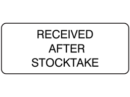 Received after stock take label