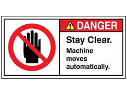 Danger stay clear machine moves automatically label