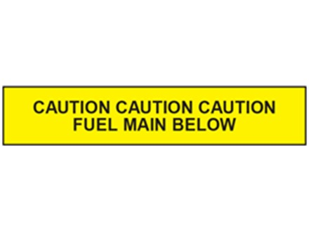 Caution fuel main below tape.