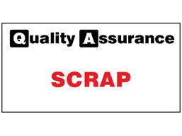 Scrap quality assurance sign