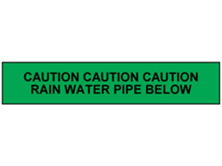 Caution rain water pipe below tape.