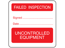 Failed inspection, uncontrolled equipment combination label.
