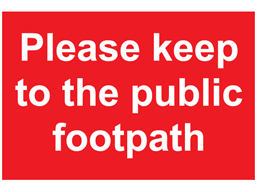 Please keep to the public footpath sign.