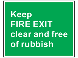 Keep fire exit clear and free of rubbish safety sign.