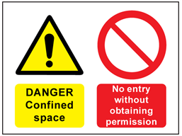 Danger confined space, no entry without obtaining permission safety sign.