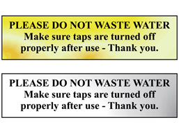 Please do not waste water. Make sure taps are turned off properly - thank you metal doorplate