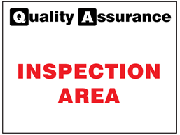 Inspection area quality assurance sign