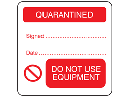 Quarantined, do not use equipment combination label.